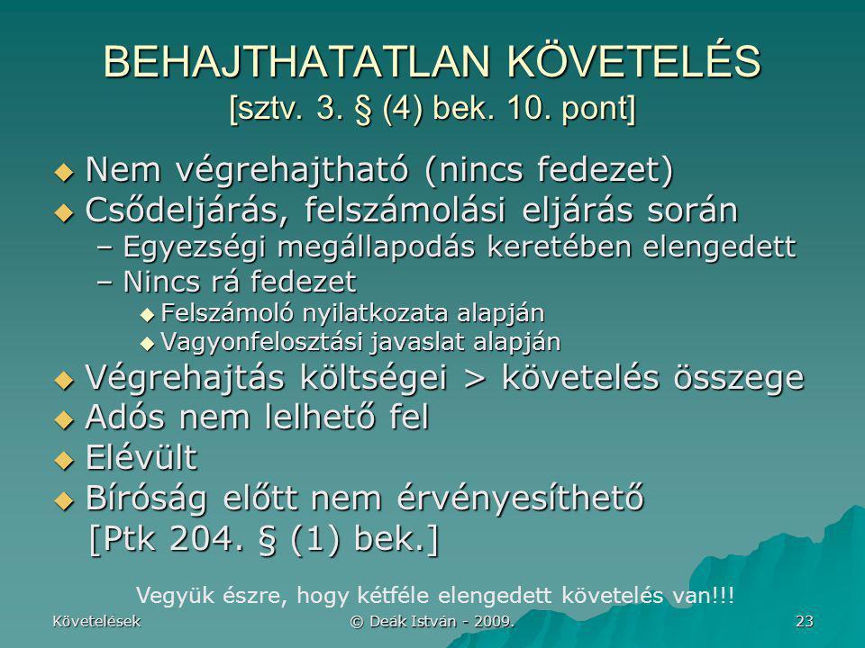 BEHAJTHATATLAN KÖVETELÉS [sztv. 3. § (4) bek. 10. pont]